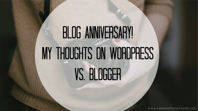Blog Anniversary my thoughts on wordpress vs blogger
