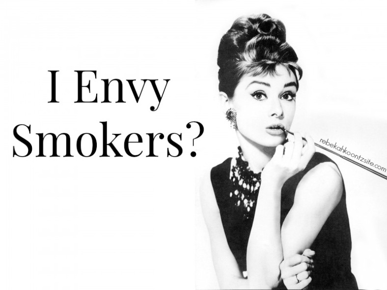 I Envy Smokers?
