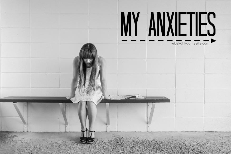 My Anxieties