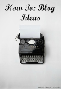 How To-Blog Ideas