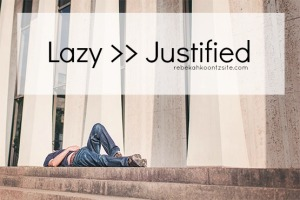 Lazy >> justified