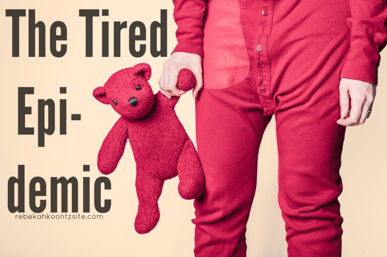 The Tired Epidemic