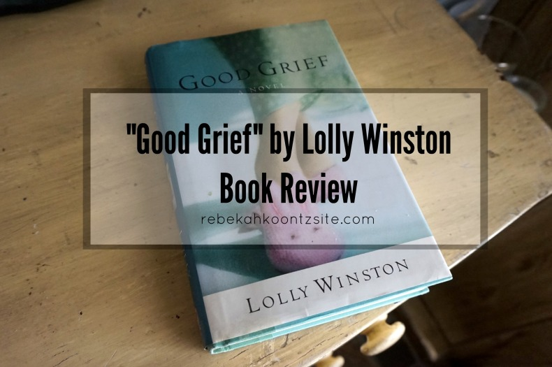 Good Grief by Lolly Winston book review