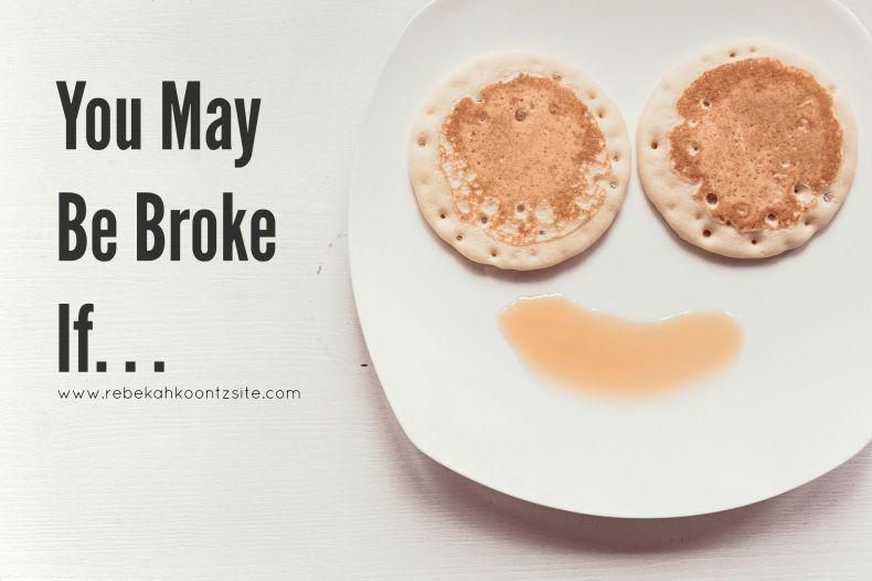 You may be broke if Rebekah Koontz Rebecca Coonts humor post