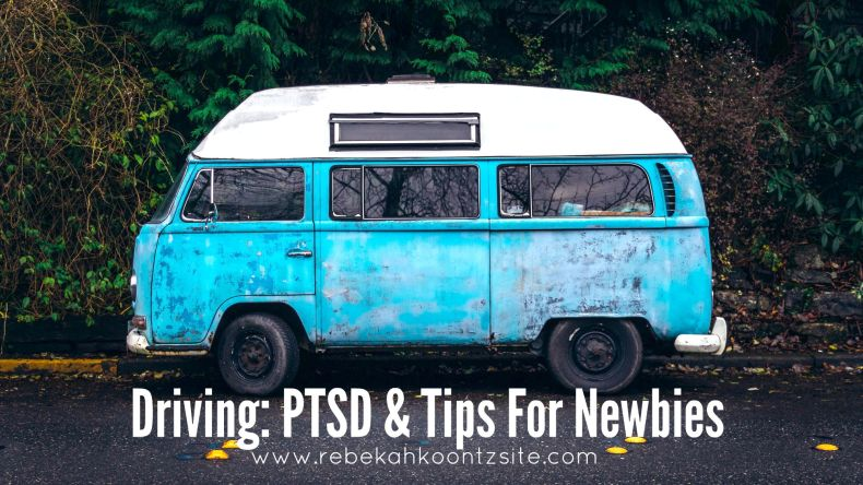 Driving- PTSD and tips for newbies