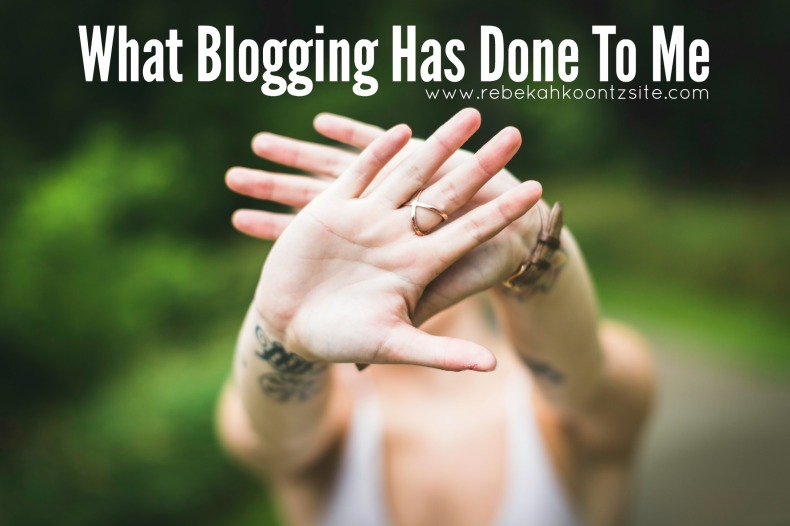 What Blogging Has Done To Me