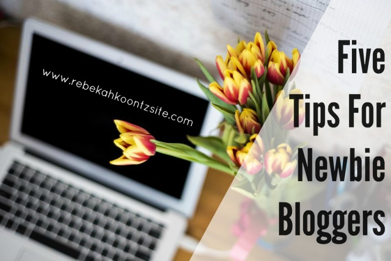 5 Tips for newbie bloggers