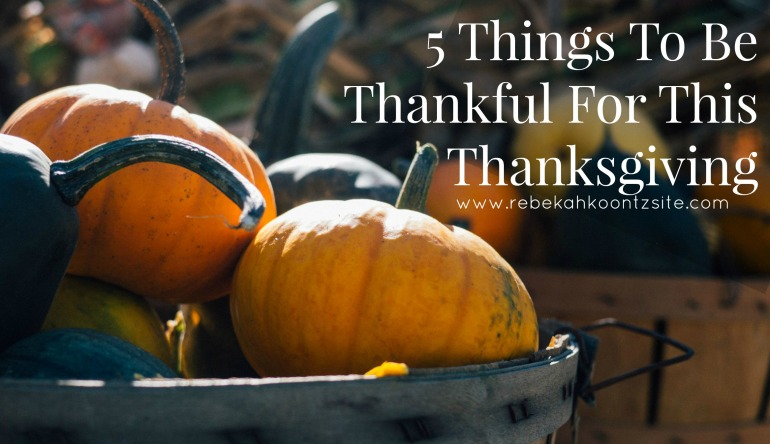5 Things To Be Thankful For:Say At The Thanksgiving Table