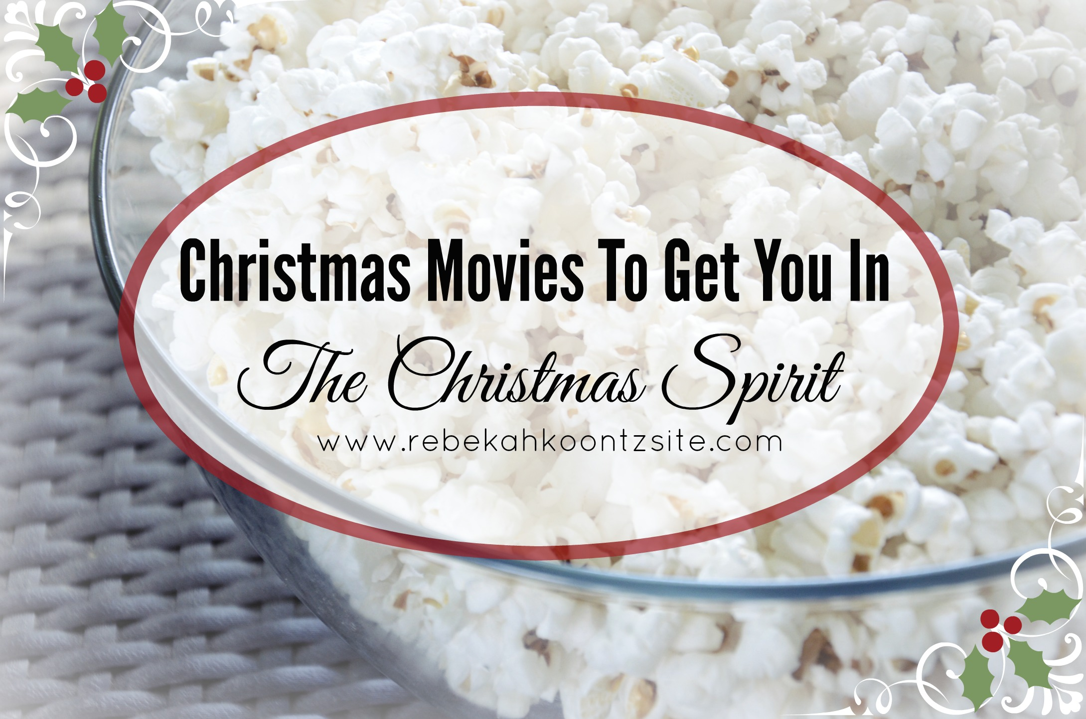 4 Christmas Movies To Get You In The Christmas Spirit – The Rebekah ...