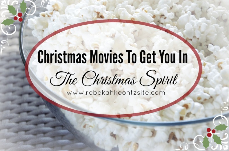 Christmas movies to get you in the christmas spirit