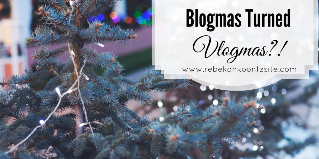 Blogmas turned Vlogmas 2015
