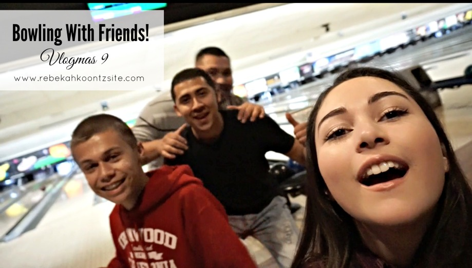 Bowling with friends vlogmas 9