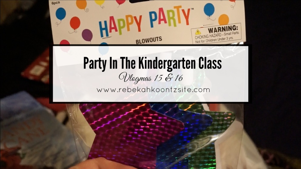 Party in the kindergarten class vlogmas