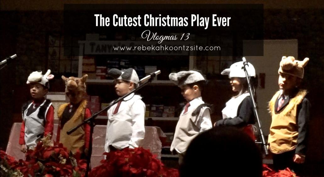 The cutest christmas play ever vlogmas 13