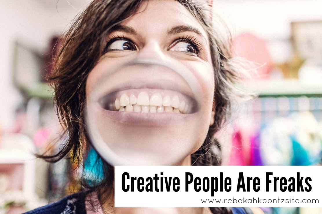 Creative people are freaks