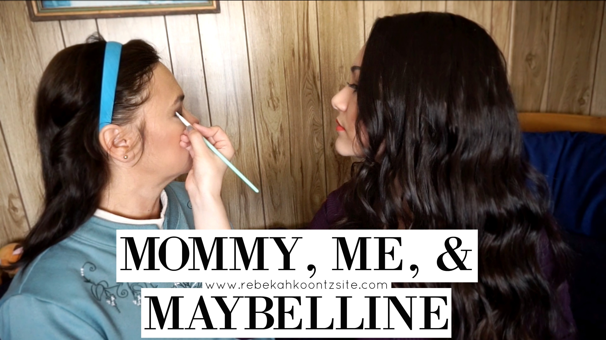 Mommy, me, and  maybelline 2
