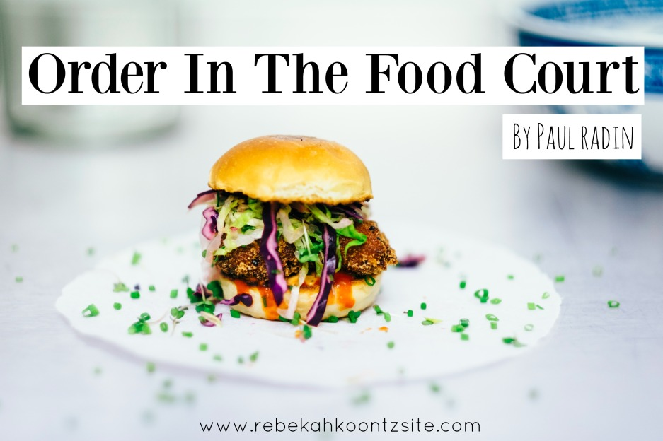 Order in the food court by Paul Radin