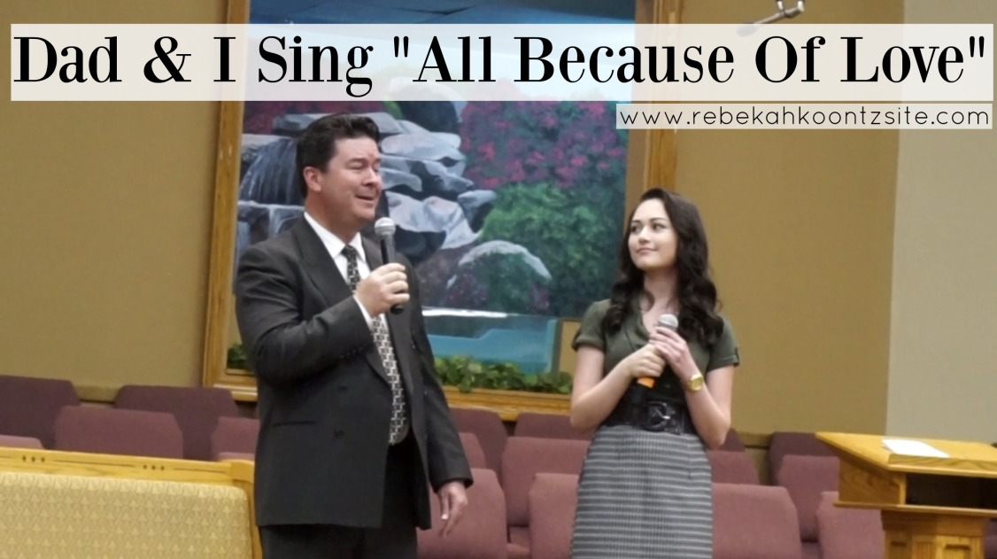 Dad & I sing all because of love