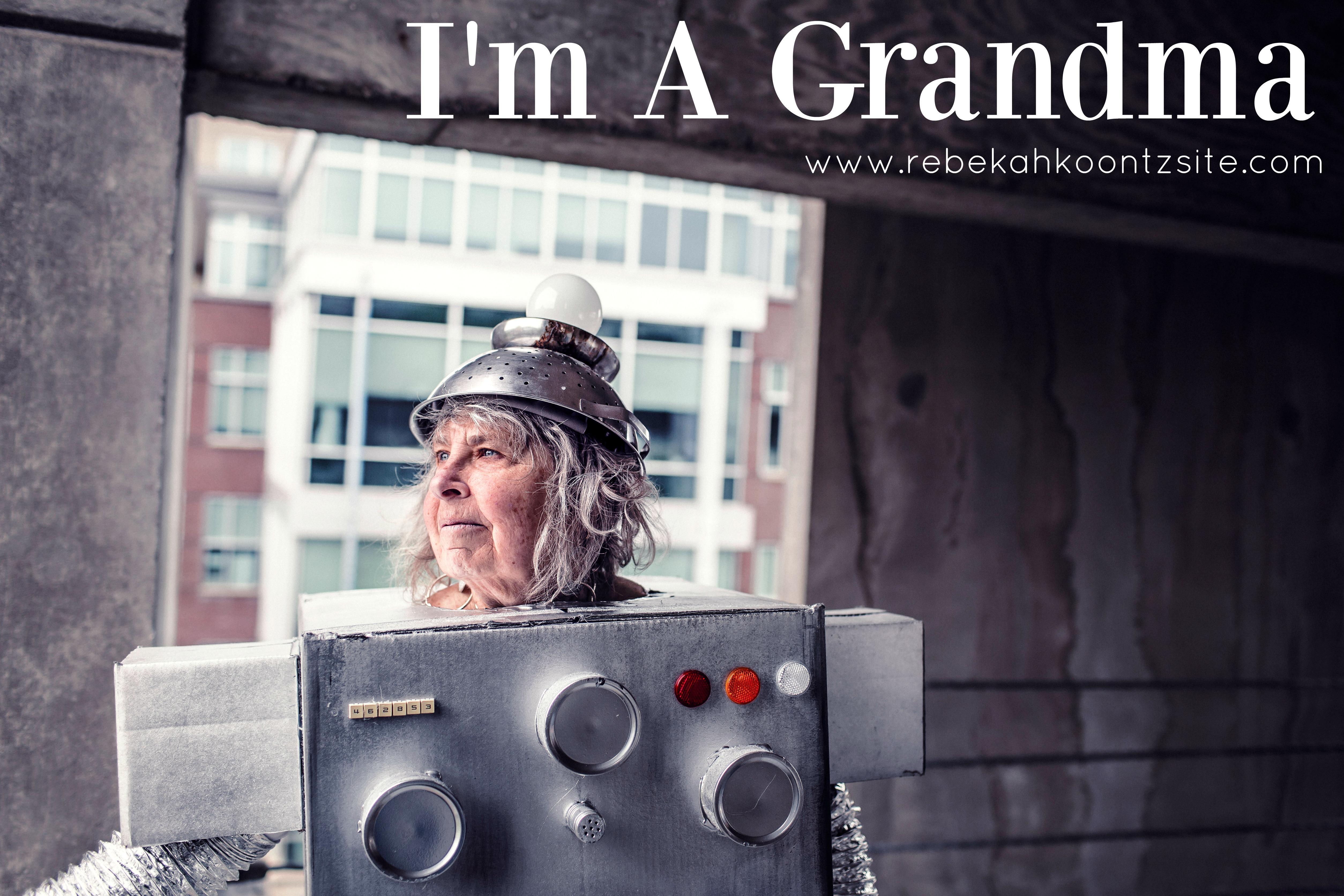 I'm a grandma Rebekah Koontz Rebecca Coonts