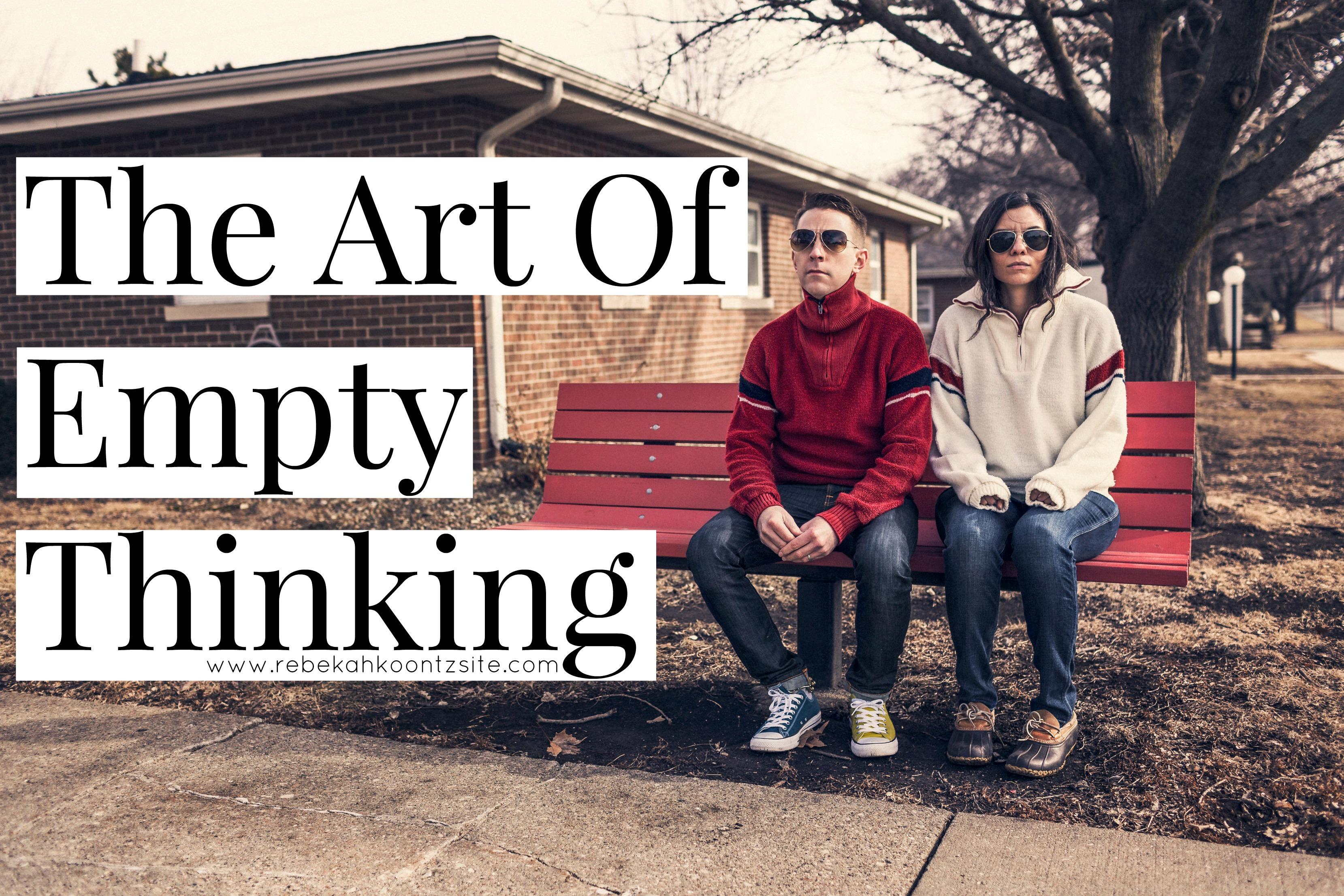 The art of empty thinking men vs women funny humor laugh blog lifestyle rebekah rebecca counts koontz