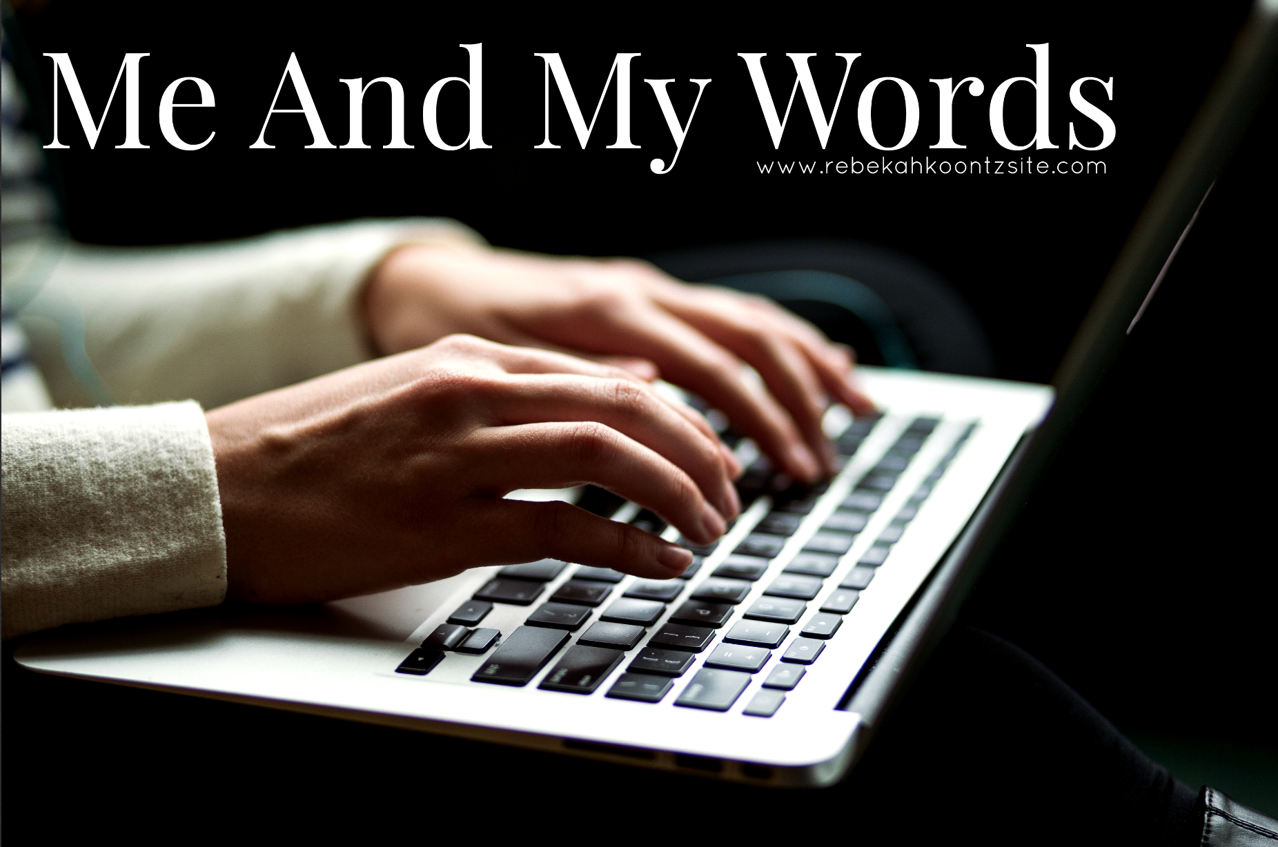 Me and my words Rebekah Koontz Rebecca Coonts blogger