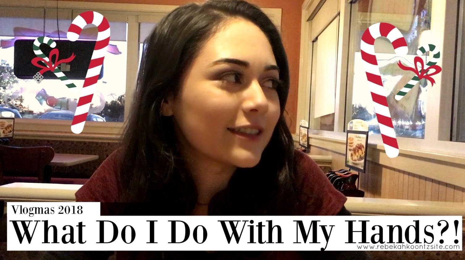 Vlogmas 2018 Rebekah Rebecca Koontz Counts Lifestyle